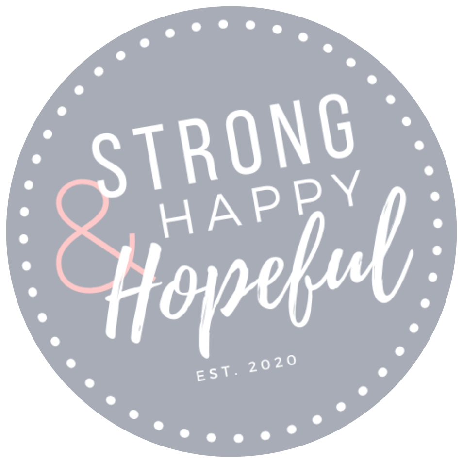 Strong, Happy, and Hopeful